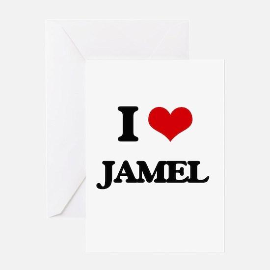 I Love Jamel Greeting Cards