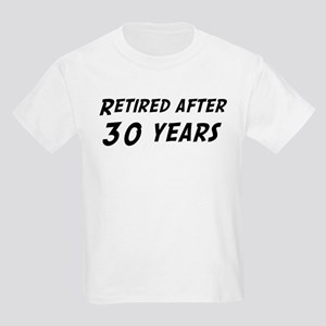 Retired after 30 years Kids Light T-Shirt
