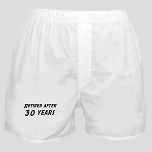 Retired after 30 years Boxer Shorts