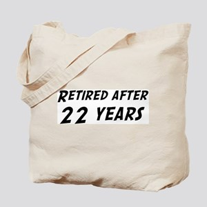 Retired after 22 years Tote Bag