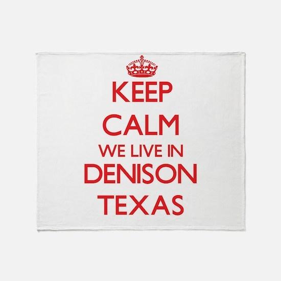 Keep calm we live in Denison Texas Throw Blanket