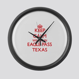 Keep calm we live in Eagle Pass T Large Wall Clock