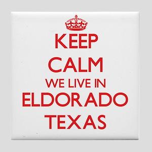 Keep calm we live in Eldorado Texas Tile Coaster