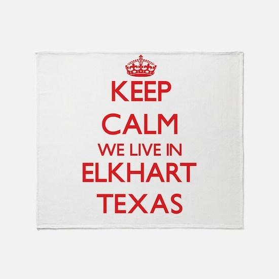 Keep calm we live in Elkhart Texas Throw Blanket