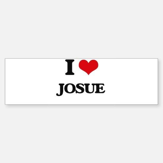 I Love Josue Bumper Bumper Bumper Sticker