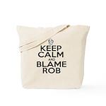 Keep Calm & Blame Rob Tote Bag