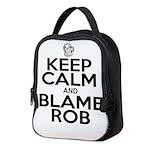 Keep Calm & Blame Rob Neoprene Lunch Bag