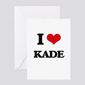 I Love Kade Greeting Cards