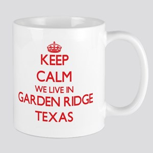 Keep calm we live in Garden Ridge Texas Mugs