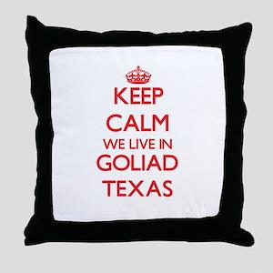 Keep calm we live in Goliad Texas Throw Pillow