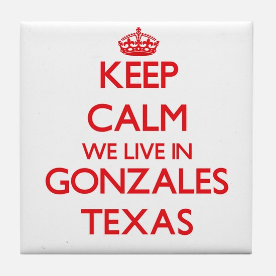 Keep calm we live in Gonzales Texas Tile Coaster