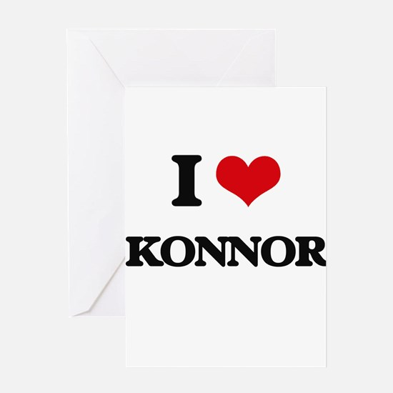 I Love Konnor Greeting Cards