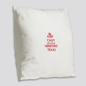 Keep calm we live in Hereford Burlap Throw Pillow
