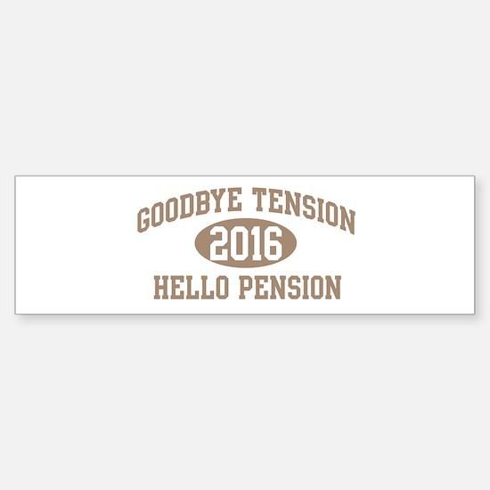Hello Pension 2016 Bumper Bumper Bumper Sticker