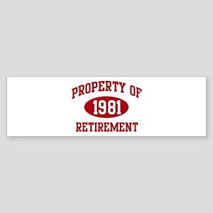1981: Property of Retirement Bumper Sticker