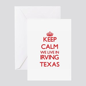 Keep calm we live in Irving Texas Greeting Cards