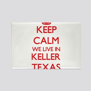 Keep calm we live in Keller Texas Magnets