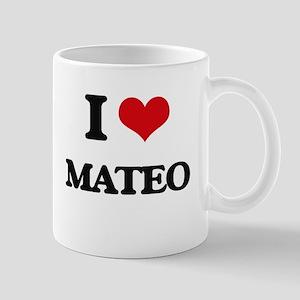 I Love Mateo Mugs