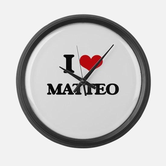 I Love Matteo Large Wall Clock