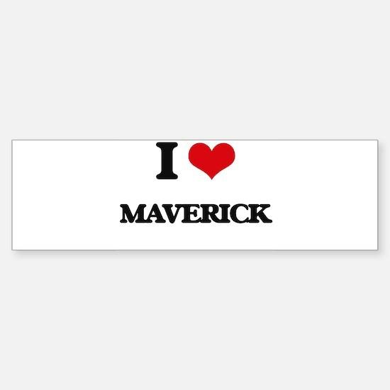 I Love Maverick Bumper Bumper Bumper Sticker