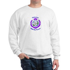 Midwives Hold the Future Sweatshirt