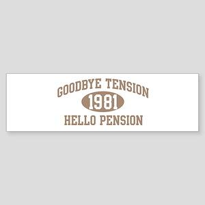 Hello Pension 1981 Bumper Sticker