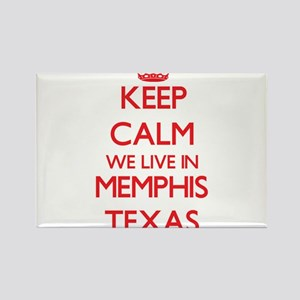 Keep calm we live in Memphis Texas Magnets