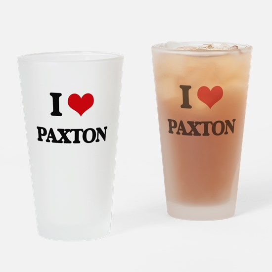 I Love Paxton Drinking Glass