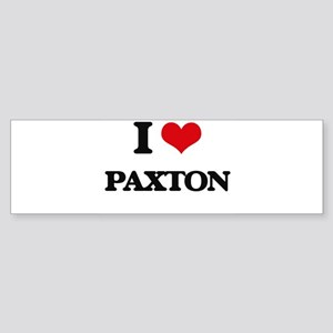 I Love Paxton Bumper Sticker