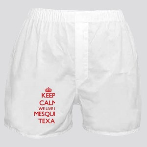 Keep calm we live in Mesquite Texas Boxer Shorts
