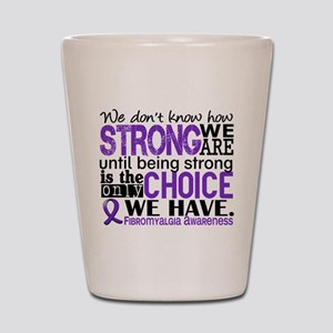 Fibromyalgia HowStrongWeAre Shot Glass