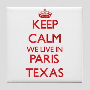 Keep calm we live in Paris Texas Tile Coaster