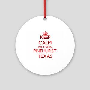 Keep calm we live in Pinehurst Te Ornament (Round)