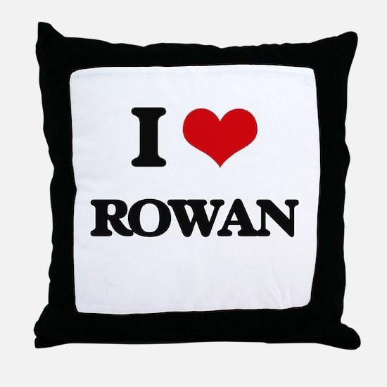 I Love Rowan Throw Pillow