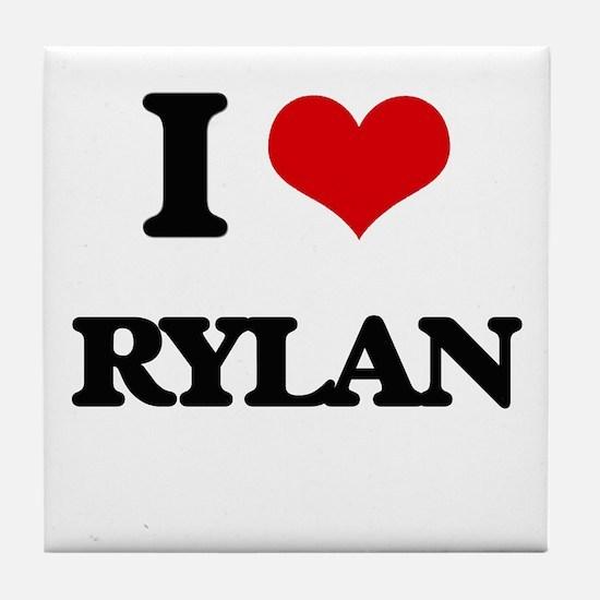 I Love Rylan Tile Coaster