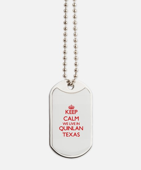 Keep calm we live in Quinlan Texas Dog Tags