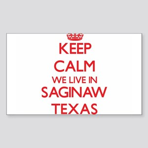 Keep calm we live in Saginaw Texas Sticker