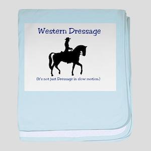 Western Dressage - It's not just Dres baby blanket