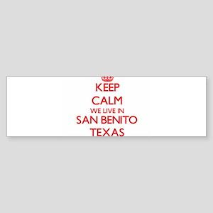 Keep calm we live in San Benito Tex Bumper Sticker