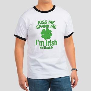 Kiss Me Spank Me I'm Irish Ringer T