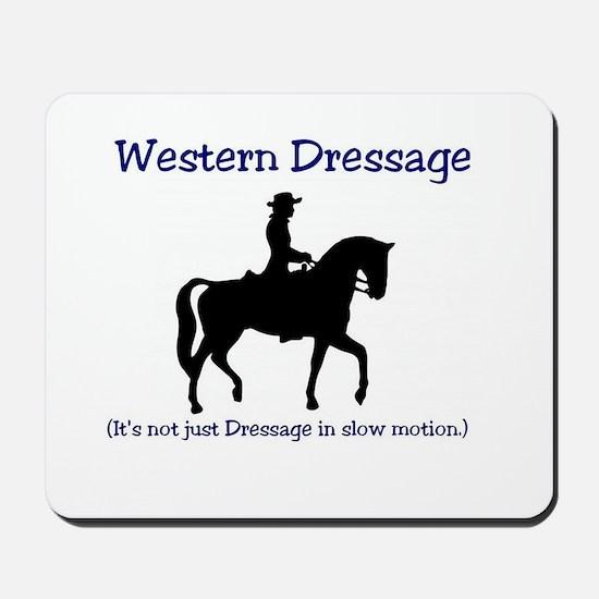 Western Dressage (It's not just Dressage Mousepad
