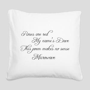 Makes no sense, Funny Poem Square Canvas Pillow