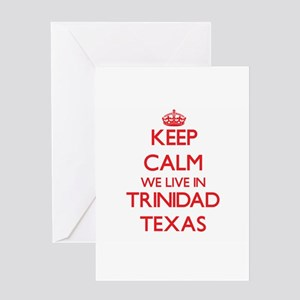 Keep calm we live in Trinidad Texas Greeting Cards