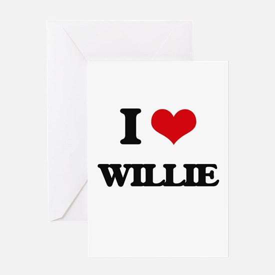 I Love Willie Greeting Cards