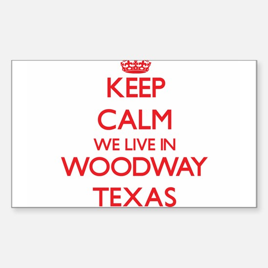 Keep calm we live in Woodway Texas Decal