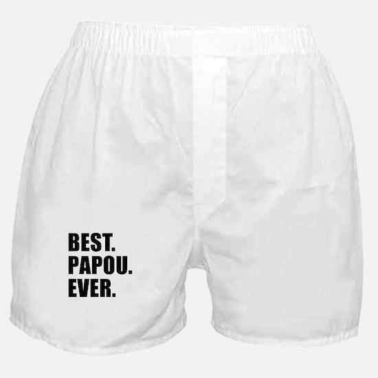 Best. Papou. Ever. Boxer Shorts
