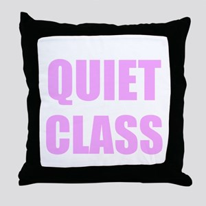 Quiet Class Throw Pillow