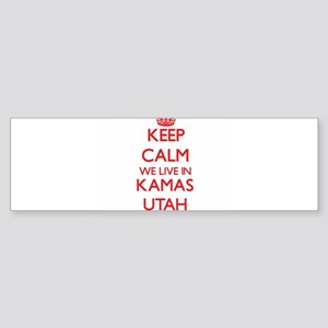 Keep calm we live in Kamas Utah Bumper Sticker