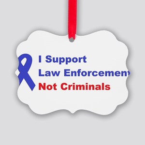 support law enforcement Picture Ornament