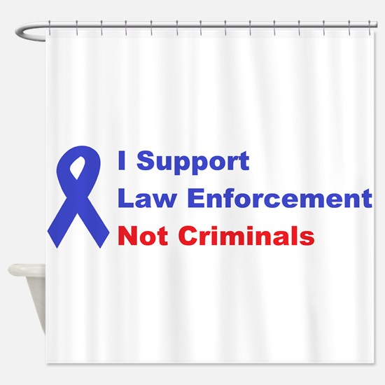 support law enforcement Shower Curtain